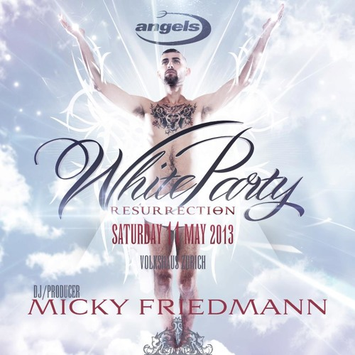 MICKY FRIEDMANNS BIRTHDAY PODCAST FOR WHITE PARTY ZURICH 2013