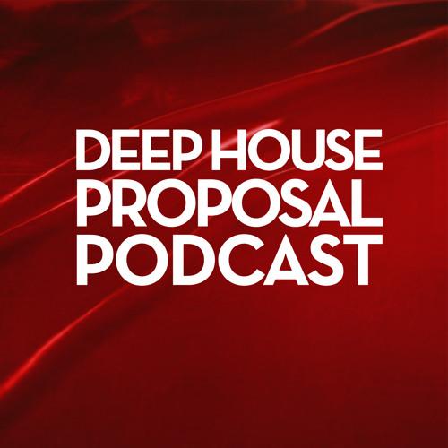 Deep House Proposal Podcast 002 by Berk Doan