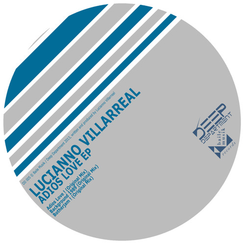 DD005 Lucianno Villarreal Adios Love EP  DEEP DEPARTMENT (BAILE MUSIK)