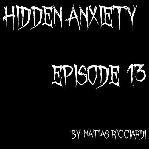 Matias Ricciardi - Hidden Anxiety (EPISODE 13 Intro)