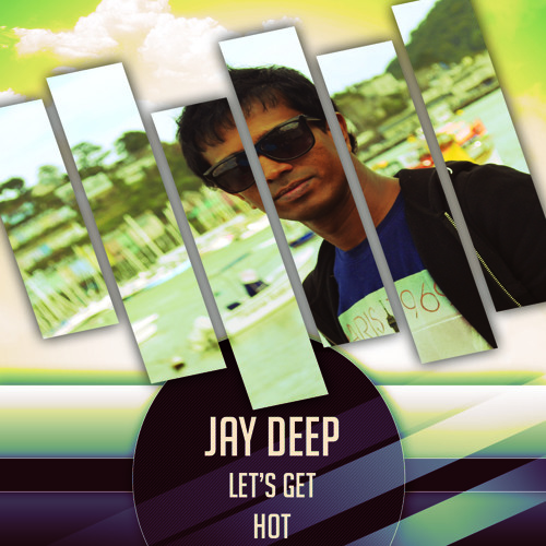 Let's Get Hot ( Summer Mix-01-2013) - Jay Deep
