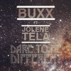 Buxx - Dare To Be Different (Feat. Jolene Tela)