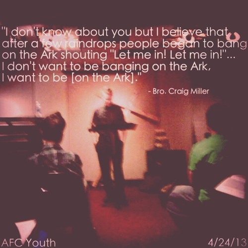 """4/24/13 - """"Don't be bangin' on the Ark."""" AFC Youth"""