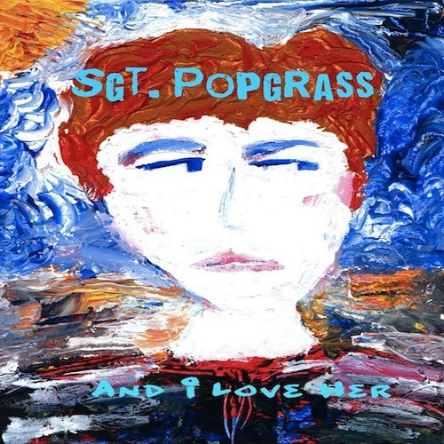 And I Love Her by Sgt. Popgrass 60's Abbey Road Style Mix