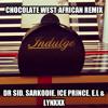 CHOCOLATE WEST AFRICAN REMIX FT SARKODIE, ICE PRINCE, E.L AND LYNXXX