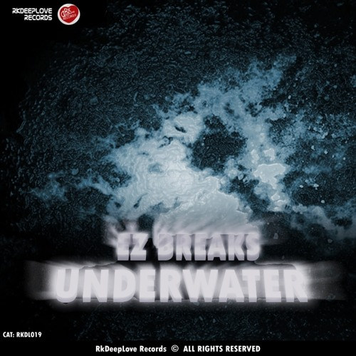 Ez Breaks - Underwater (Original Mix) 6 May 2013 Rkdeeplove Records