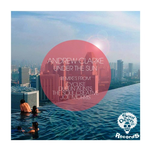 Andrew Clarke - Under The Sun (Dublin Aunts Rework) OUT NOW!