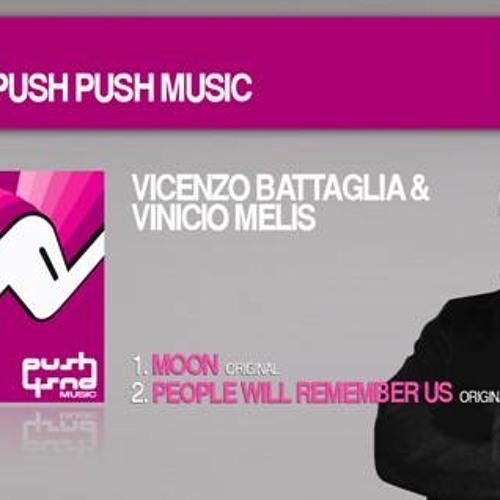 VINCENZO BATTAGLIA e VINICIO MELIS-PEOPLE WILL REMEMBER (PUSH PUSH music)17/07/2013 ON BEATPORT