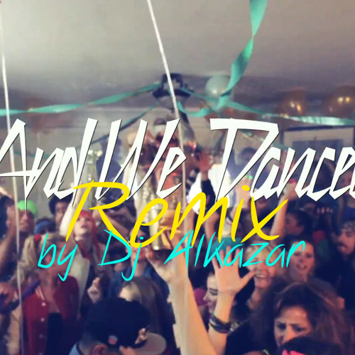 Macklemore & Ryan Lewis - And We Danced (Dj Alkazar Remix)