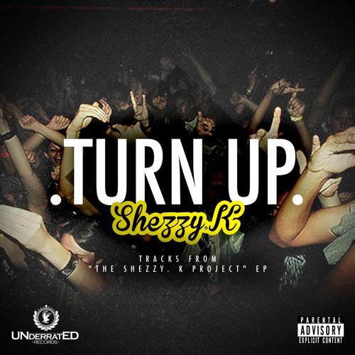 Shezzy.K - Turn Up