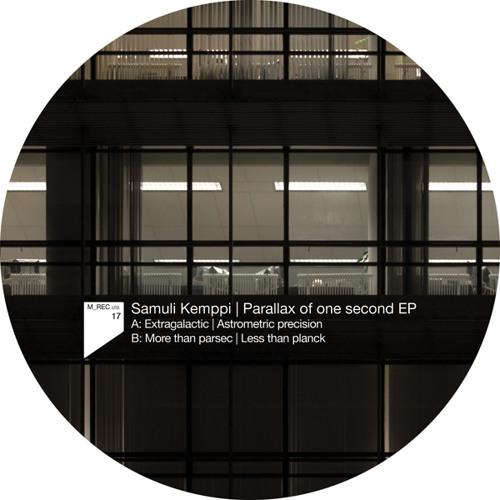 M_Rec Ltd 17 - Samuli Kemppi - Parallax of one second EP