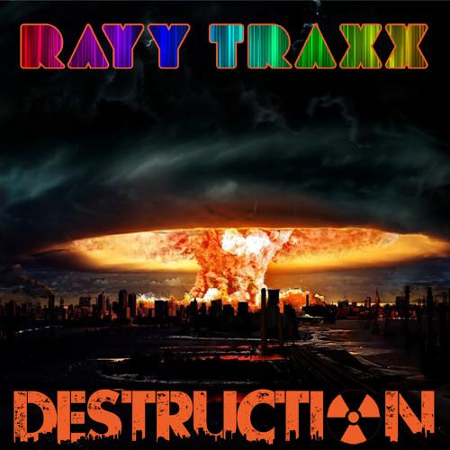Rayy Traxx - Destruction (Original Dubstep Mix)