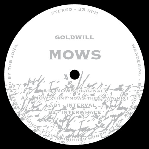 Goldwill - Mows (HNY Mows The Lawn Mix) / wandering - 9th journey a2