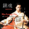 HyeLyung Cho : Requiem (korean traditional instrument)