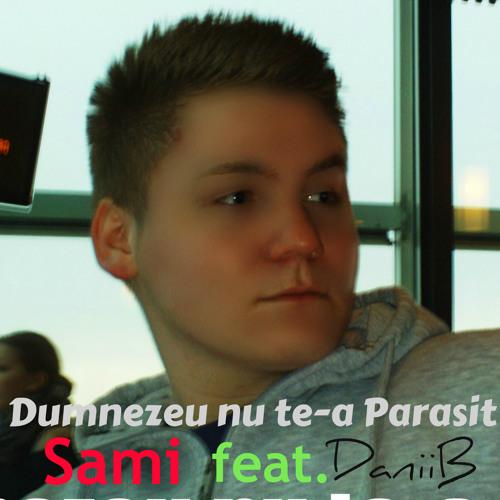 DaniiB - Dumnezeu nu te-a Parasit feat. Sami