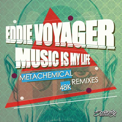 Eddie Voyager - Music Is My Life [48K Remix]