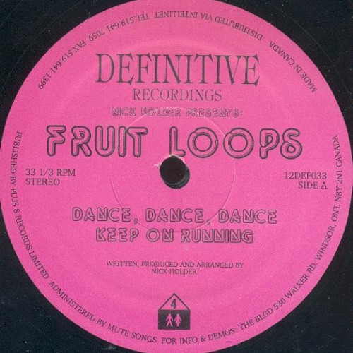 Nick Holder presents Fruit Loops ‎– Dance, Dance, Dance