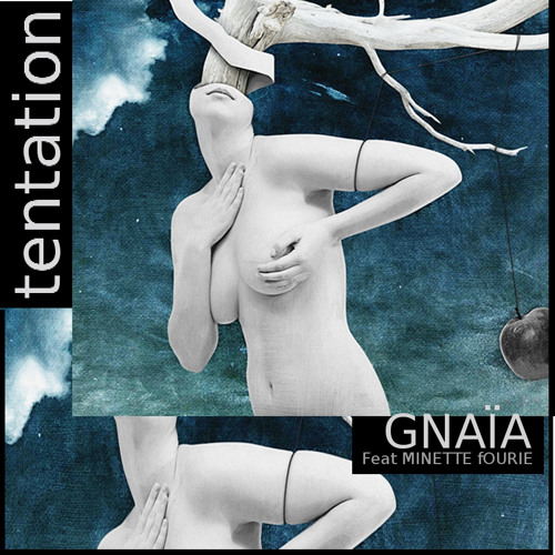 GNAÏA___Tentation (feat Minette Fourie) extract