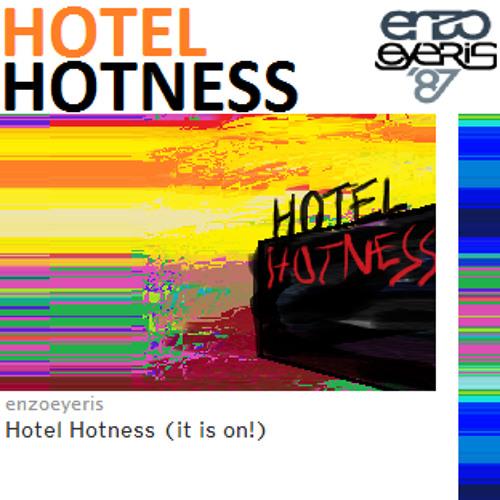 Hotel Hotness (it is on!)