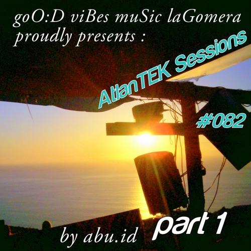GoO:D viBEz muSic laGomera proudly presents: AtlanTEK Sessions # 8 2 part1 by abu.id  2013-04-25
