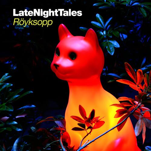 Late Night Tales: Röyksopp - Mini Mix