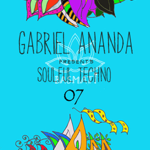Gabriel Ananda Presents Soulful Techno 07 - Axel Bartsch
