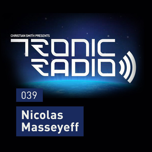 TRONIC PODCAST 039 by Nicolas MASSEYEFF (extended)