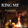 G Granite - KING ME prod Dylan Prevails