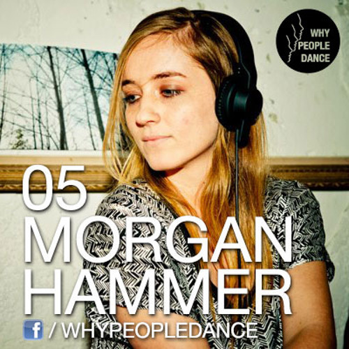 Morgan Hammer Whypeopledance Podcast 05, London