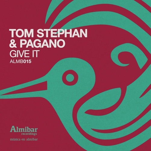 Tom Stephan & Pagano - Give It (Franky Rizardo Remix) Almibar Recordings