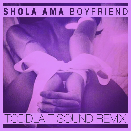 Shola Ama - Boyfriend (Toddla T Sound Remix)