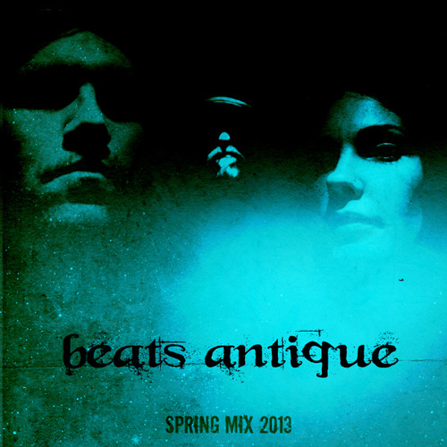 Beats Antique - SPRING MIX 2013