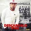Chimbala - Dame Hilo, Dame Banda (www.musicabarrial.net)