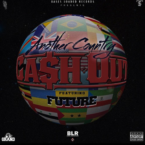Cash Out feat. Future - Another Country