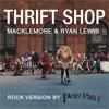 MACKLEMORE & RYAN LEWIS - THRIFT SHOP (ROCK VERSION)
