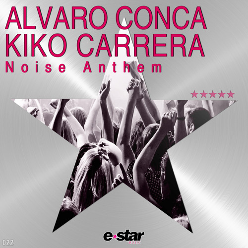 ALVARO CONCA & KIKO CARRERA - NOISE ANTHEM // BUY NOW! / YA A LA VENTA!