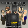 THE DARK KNIGHT RISES THE MUSICAL - Batman Parody