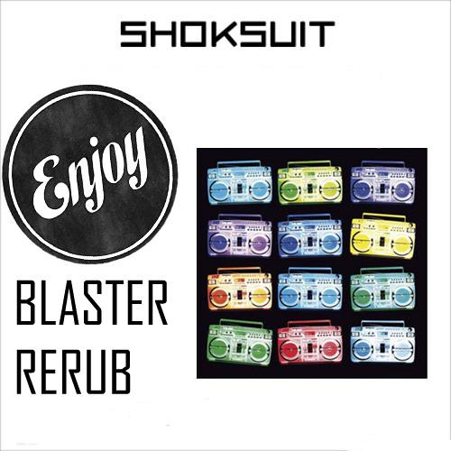 Shoksuit - Blaster (enjoY ReRub)
