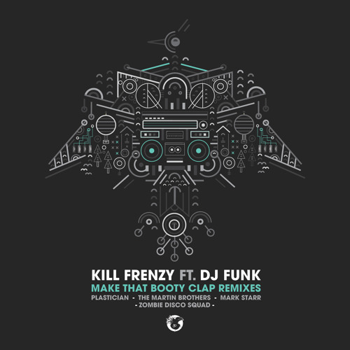 Kill Frenzy - Make That Booty Clap feat. DJ Funk (The Martin Brothers Remix) [Preview]