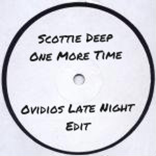 Scottie Deep - One More Time (Ovidio's Late Night Edit) FREE DOWNLOAD