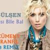 Gülşen - Acısı Bile Bal 2013 (Ercüment Karanfil Remix)