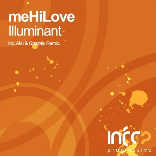 meHiLove - Illuminant (Original Mix)