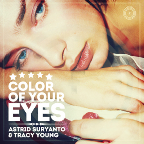 Astrid Suryanto & Tracy Young - Color of Your Eyes (Lovejet Remix)  : TEASER