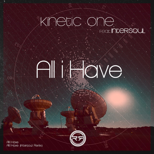 RD021 - Kinetic One - All I Have - Rotation Deep UK © Available Now