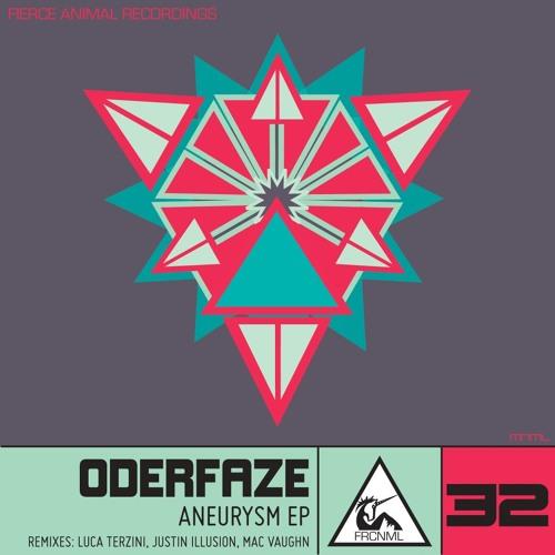Oderfaze-Aneurysm (Justin Illusion Remix) Out Now on Fierce Animal Recordings