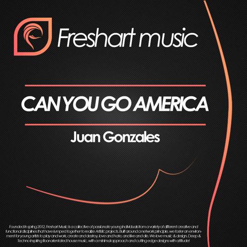 Juan Gonzales - Can You Go America (Original Mix) [Freshart Music]