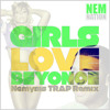 Girls Love Beyonce - Drake - Nemysis Trap Remix