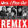 Uncle Reece - Until I Pass Out Remix ft. Eshon Burgandy, MC Jin, Reconcile, Black Knight