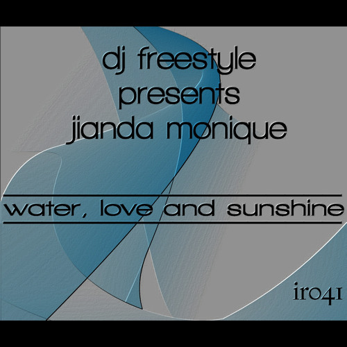 DJ Freestyle presents Jianda Monique - Water, Love and Sunshine (DJ Freestyle full Vocal)