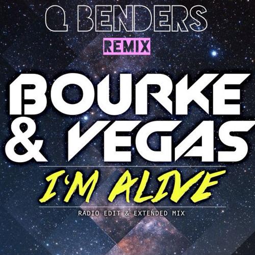 Bourke & Vegas - I'm Alive (Q Benders Remix) **FREE DOWNLOAD**
